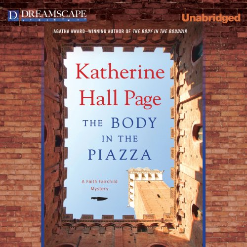 The Body in the Piazza: A Faith Fairchild Mystery, Book 21 by Dreamscape Media, LLC