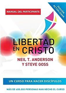 Los Pasos Hacia la Libertad en Cristo: Amazon.es: Neil T Anderson ...