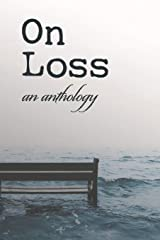 On Loss: an anthology Paperback