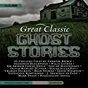 Great Classic Ghost Stories: Sixteen Unabridged Classics Audiobook by Charles Dickens, Mark Twain, Edgar Allan Poe Narrated by John Lee, Bronson Pinchot