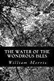 The Water of the Wondrous Isles, William Morris, 1481185470