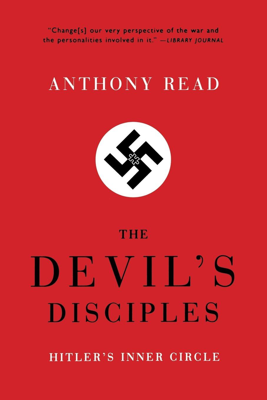Read Online The Devil's Disciples: Hitler's Inner Circle PDF