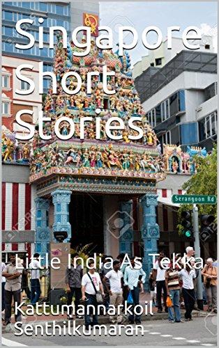 Singapore Short Stories: Little India As Tekka (Part 1)