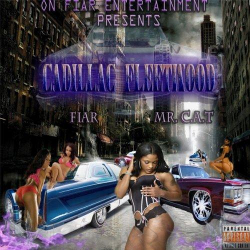 Cadillac Fleetwood (feat. Mr. C.A.T) [Explicit]