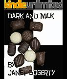 Dark and Milk