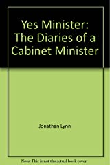 Yes, Minister: The diaries of a cabinet minister Paperback