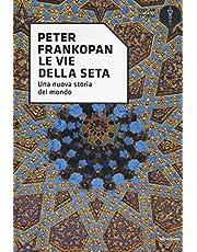 Le vie della seta. Una nuova storia del mondo