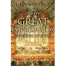 Three Great Impresarios: Emperors of Song