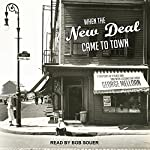 When the New Deal Came to Town: A Snapshot of a Place and Time with Lessons for Today | George Melloan