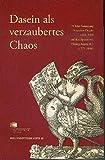 Dasein Als Verzaubertes Chaos : 20 Jahre Sammlung Deutscher Drucke 1601-1700 Auf Den Spuren Von Herzog August D. J. (1579-1666), Feuerstein-Herz, Petra, 3447060786