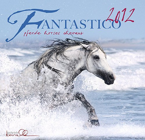 Fantastico. Fantastische Pferde, Edition Boiselle 2012