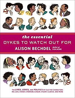 The Essential Dykes to Watch Out For by [Bechdel, Alison]