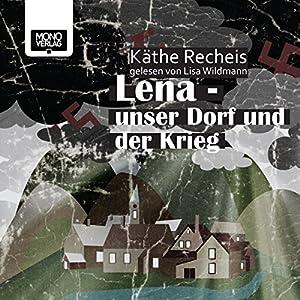 Lena - Unser Dorf und der Krieg Audiobook