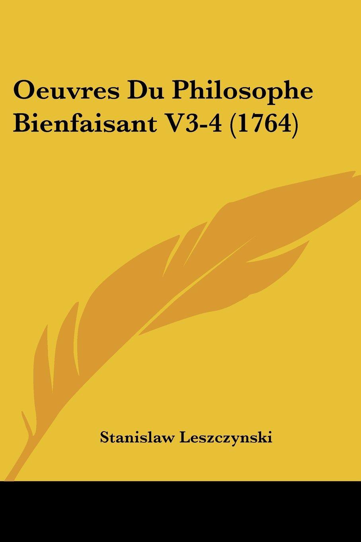 Oeuvres Du Philosophe Bienfaisant V3-4 (1764) (French Edition) PDF