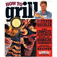 How to Grill: The Complete Illustrated Book of Barbecue Techniques Kindle Edition