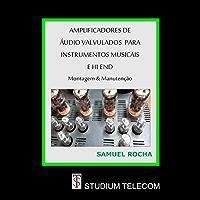 Amplificadores de Áudio Valvulados Para Instrumentos Musicais e Hi End: Montagem e Manutenção Editora Studiumtelecom…