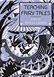 img - for Teaching Fairy Tales (Series in Fairy-Tale Studies) book / textbook / text book