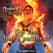 On the Lost Continent: AlterGame Series, Book 2 Audiobook by Andrew Novak Narrated by Troy Duran