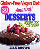 The Most Amazing Low-Calorie Vegan Dessert Recipes (UNDER 200 Cals Per Serving) For Healthy Eating And Weight Loss
