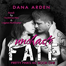 Unchaste Fate: Pretty Pinks MC, Book 1 Audiobook by Dana Arden Narrated by Victoria Mei, Logan Mcallister
