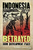 Indonesia Betrayed, Elizabeth Fuller Collins, 0824831837