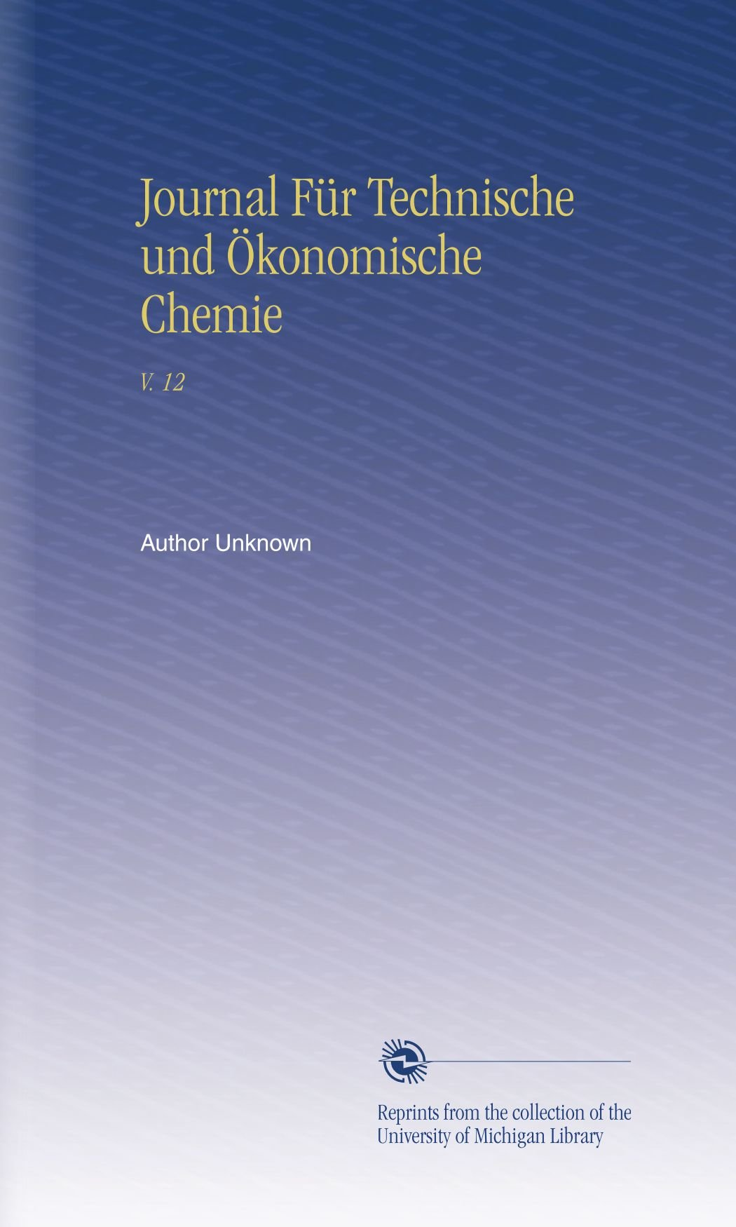 Download Journal Für Technische und Ökonomische Chemie: V. 12 (German Edition) ebook