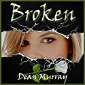 Broken: Reflections Audiobook by Dean Murray Narrated by Sandy Rustin