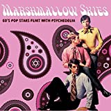 Marshmallow Skies (60s Pop Stars Flirt With Psychedelia)