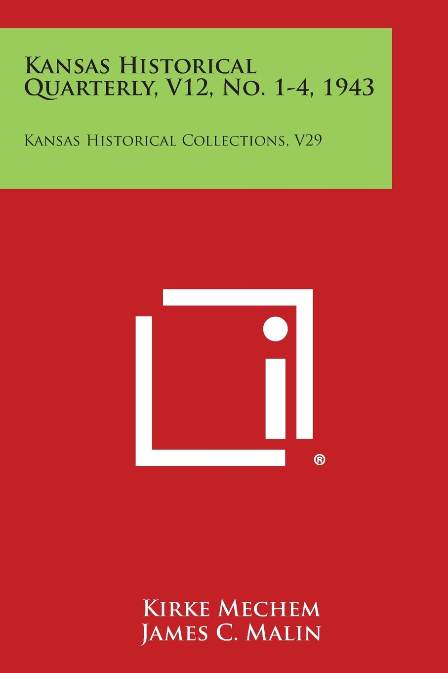 Kansas Historical Quarterly, V12, No. 1-4, 1943: Kansas Historical Collections, V29 ebook