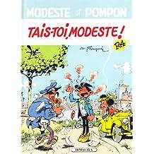 MODESTE T04: TAIS TOI MODESTE
