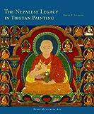 The Nepalese Legacy in Tibetan Painting (Masterworks of Tibetan Painting)