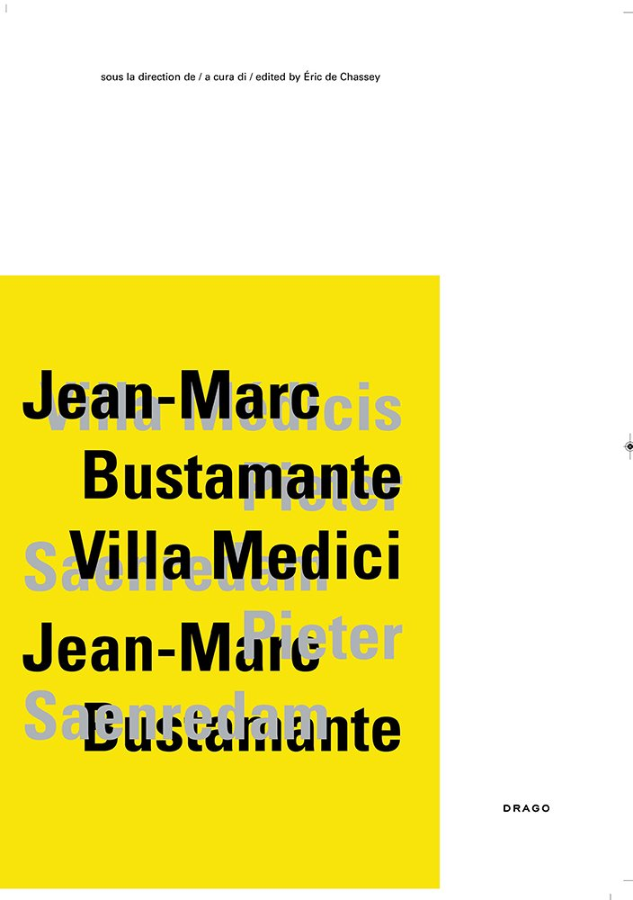 Jean-Marc Bustamante, Villa Medici. Catalogo della mostra (Roma, 5 febbraio-6 maggio 2012). Ediz. italiana, inglese e francese (Inglese) Copertina flessibile – 26 apr 2012 Eric de Chassey Drago (Roma) 8888493832 ARTI