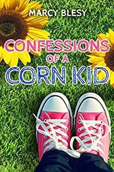 Confessions of a Corn Kid by [Blesy, Marcy]