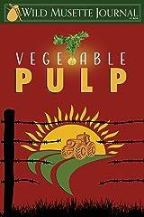 Vegetable Pulp: Wild Musette Journal #1802 Paperback