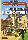 Le Clan des Bordesoule, tome 25 : Le Secret de la Chabotterie par Bergeron