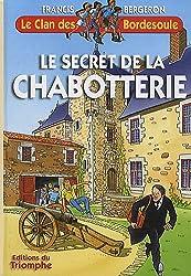 Le Clan des Bordesoule 25 - le Secret de la Chabotterie