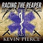Racing the Reaper | Jerrid Edgington