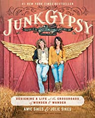 New York Times bestsellerIn their first book, the Junk Gypsies—sisters and stars of the popular Texas-born brand and HGTV show—combine big dreams, stories of roadside treasures found, and down-home design projects inspired by epic makeovers f...