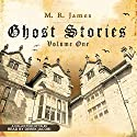 Ghost Stories, Volume One Audiobook by M. R. James Narrated by Derek Jacobi