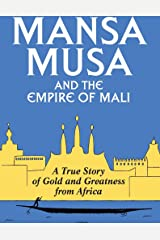 Mansa Musa and the Empire of Mali Kindle Edition