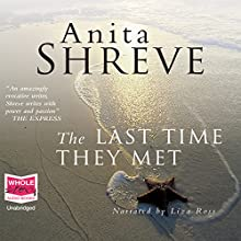 The Last Time They Met Audiobook by Anita Shreve Narrated by Liza Ross