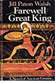 FAREWELL GREAT KING A Novel of Ancient Greece