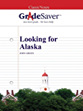 GradeSaver (TM) ClassicNotes: Looking for Alaska (English Edition)