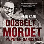 Dobbeltmordet på Peter Bangs Vej 1 | Peer Kaae