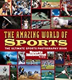 The Amazing World of Sports, The Editors of Sports Illustrated Kids, 1933821000