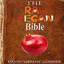 The Raw Vegan Bible: Detoxify Your Body and Achieve a Higher Level of Consciousness with Raw Vegan Foods! Audiobook by Dr. David
