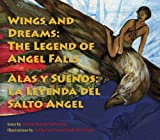 Wings and Dreams: The Legend of Angel Falls (English and Spanish Edition)