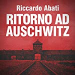 Ritorno ad Auschwitz | Riccardo Abati