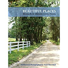Beautiful Places, Monticello & Jefferson County Florida