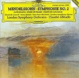 Mendelssohn: Symphony No 2 in B Flat Major, Op. 52 (Lobgesang, Hymn of Praise)